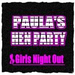 Paula's Hen Party