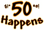 funny 50th birthday t-shirt gift saying,50 happens