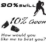 90% Skill, 10% Goon