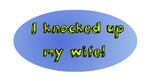 I knocked up my wife!
