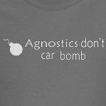 Agnostics Don't Car Bomb