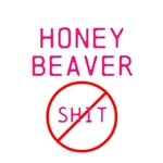 Honey Beaver Don't give a shit