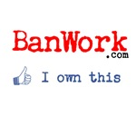 BanWork.com I own this