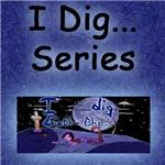 I Dig Series