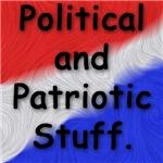 Political and Patriotic Stuff