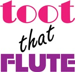 TOOT THE FLUTE