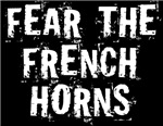 Fear The French Horn T-shirts