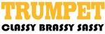Classy Brassy Sassy Trumpet T-shirts and Hoodies
