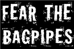 Fear The Bagpipes! T-shirts