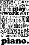 PIANO Eat Sleep Work Play Music T-shirts