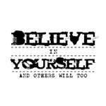 Believe in Yourself and Others Will Too v2
