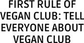 First Vegan Club