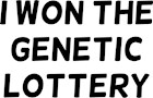 I Won Genetic Lottery