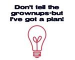 I've Got a Plan!