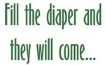 Fill the Diaper, and They Will Come!