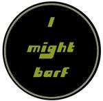 I Might Barf