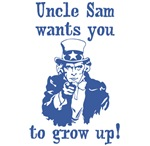 Uncle Sam says, Grow Up!