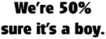 Fifty Percent Sure-Boy
