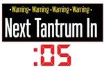 Tantrum Warning