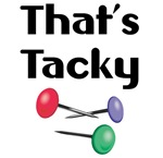 That's Tacky (Tacks)