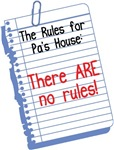 No Rules at Pa's House