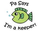 Pa Says I'm a Keeper!