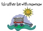 I'd Rather be with MawMaw