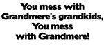 Don't Mess with Grandmere's Grandkids!