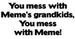 Don't Mess with Meme's Grandkids!
