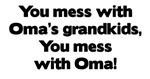 Don't Mess with Oma's Grandkids!