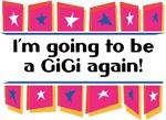 I'm Going to be a GiGi Again!