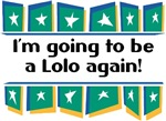 I'm Going to be a Lolo Again!