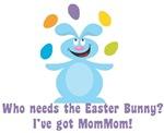 Easter Bunny? I've got MomMom!