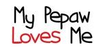 My Pepaw Loves Me