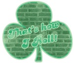 That's How I Roll (Shamrock Bricks)