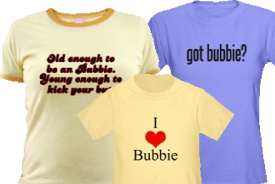 Bubbie Gifts and T-Shirts