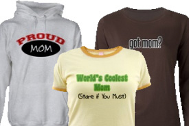 T-Shirts and Gifts for Mothers