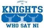 Property of Knights Who Say Ni