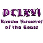 DCLXVI, Roman numeral of the Beast!