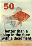 50th Birthday Gifts, Funny 50th Fish!