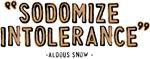 Sodomize Intolerance