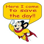 Mighty Mouse Here I Come To Save the Day