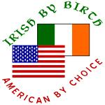 Irish By Birth American By Choice