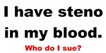 I have steno in my blood.  Who do I sue?