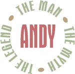 Andy the Man the Myth the Legend T-shirts Gifts