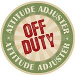 Off Duty Attitude Adjuster Funny Job Title T-shirt