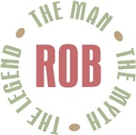 Rob the Man the Myth the Legend Tees Gifts