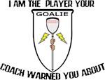 Lacrosse Goalie Warned