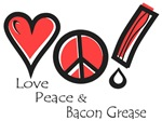 Love Peace and Bacon Grease
