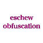 Eschew Obfuscation - Apparel